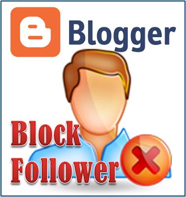 Bagaimana Cara Menyekat Pengikut Blog Dalam Blogger?