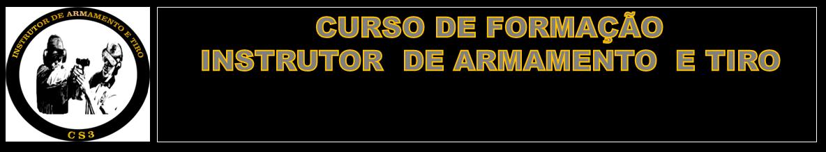 CURSO DE FORMAÇÃO DE INSTRUTOR DE TIRO