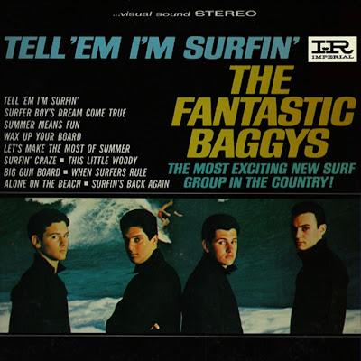 Fantastic Baggys Tell Em Im Surfin