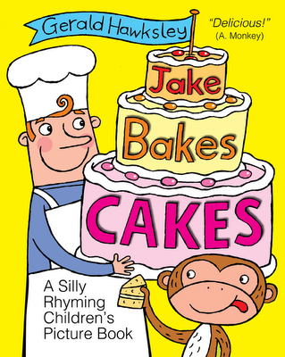 Cover picture of Jake bakes cakes, a self published children's picture book