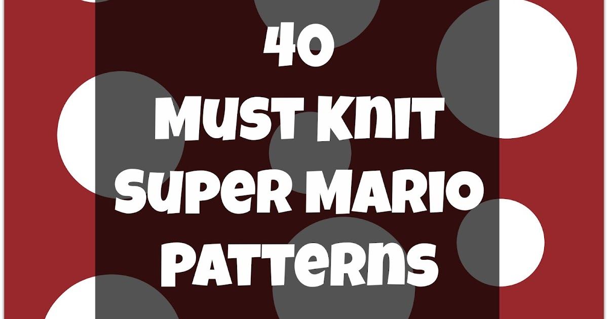 And She Games Must Knit Mario Patterns