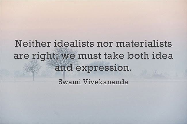 """Neither idealists nor materialists are right; we must take both idea and expression."""