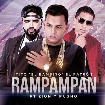 Tito El Bambino Ft Zion y Pusho – RamPamPam 2015