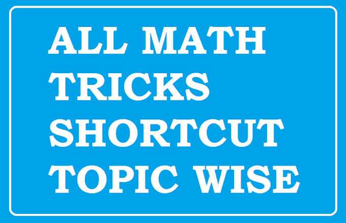 MATH SHORTCUT TRICKS APTITUDE