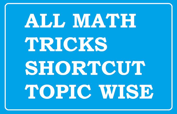 MATH SHORTCUT TRICKS APTITUDE