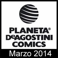 Planeta DeAgostini Cómics: Novedades Marzo 2014