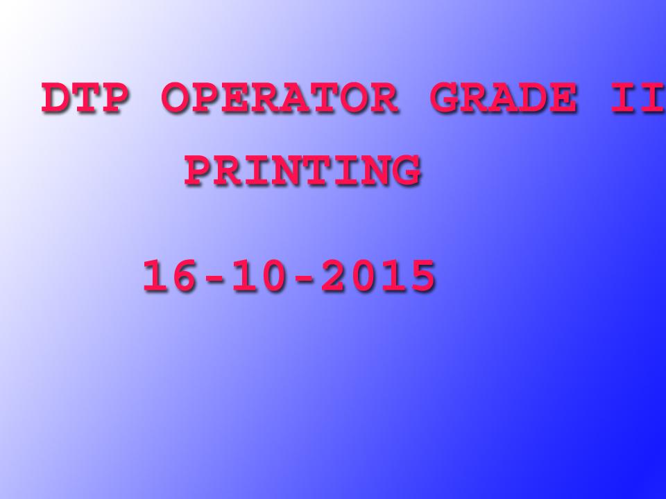 DTP OPERATOR GRADE-II(PRINTING) SOLVED PAPER 2015 ...