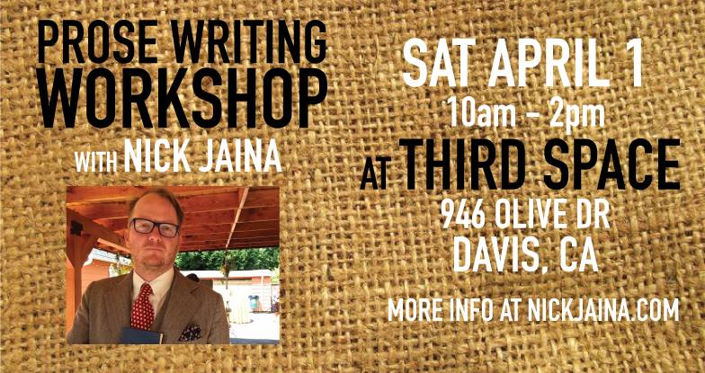 PROSE WORKSHOP in Davis Sat. (4/1)