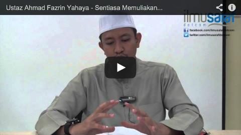 Ustaz Ahmad Fazrin Yahaya – Sentiasa Memuliakan Ibu dan Mendoakan Kebaikan Baginya
