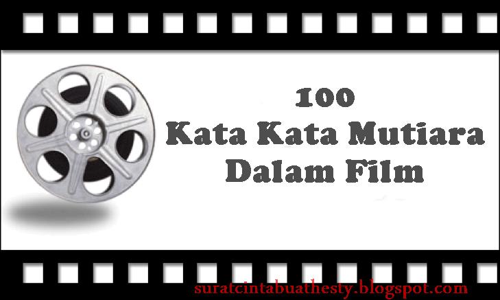 100 Kata Kata Mutiara terbaik dari Film