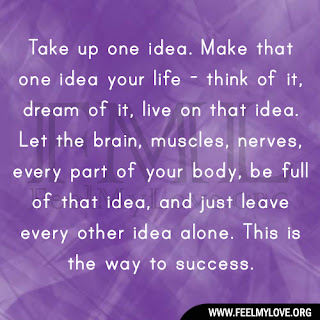 Take up one idea. Make that one idea