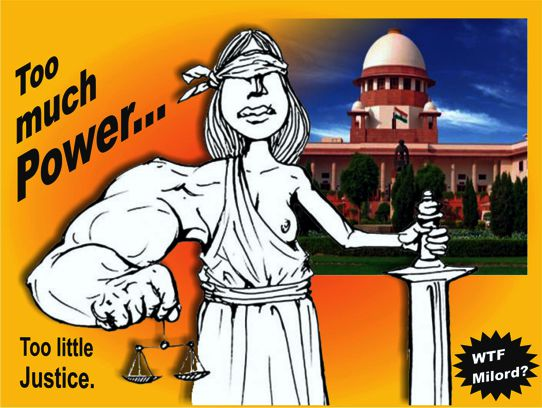 The problem is that the judicial system in India was set up by the British for their own ends (punish the 'criminal' natives and settle disputes between the British gentry residing here). It was not designed as an instrument of justice for the people of this country.