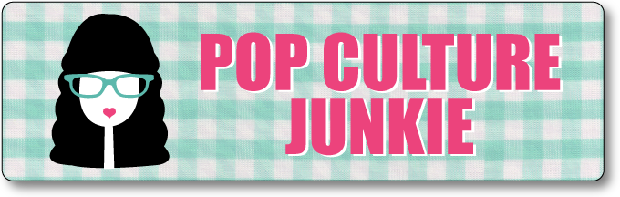Pop Culture Junkie
