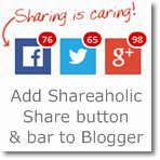 Add Shareaholic Share button & bar to Blogger/below posts