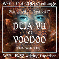 JOIN WEP FOR OCTOBER! DEJA VU OR VOODOO...