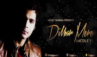 Dilbar+Mere+Medley-Mohit+Sharma