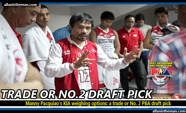 Manny Pacquiao's KIA weighing options: a trade or No. 2 PBA draft pick