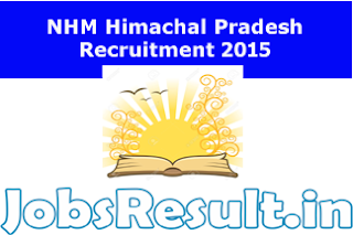 NHM Himachal Pradesh Recruitment 2015