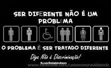 Diga não a discriminação...
