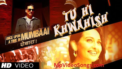 Tu Hi Khwahish (Once Upon A Time In Mumbaai Dobaara) HD mp4 video song download