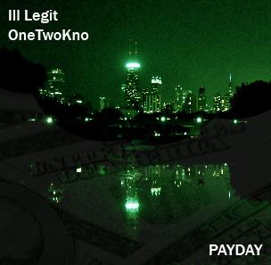 Ill Legit & OneTwoKno - Payday