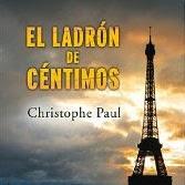 """Reseña del libro """"El Ladrón de Céntimos"""" de Christophe Paul"""