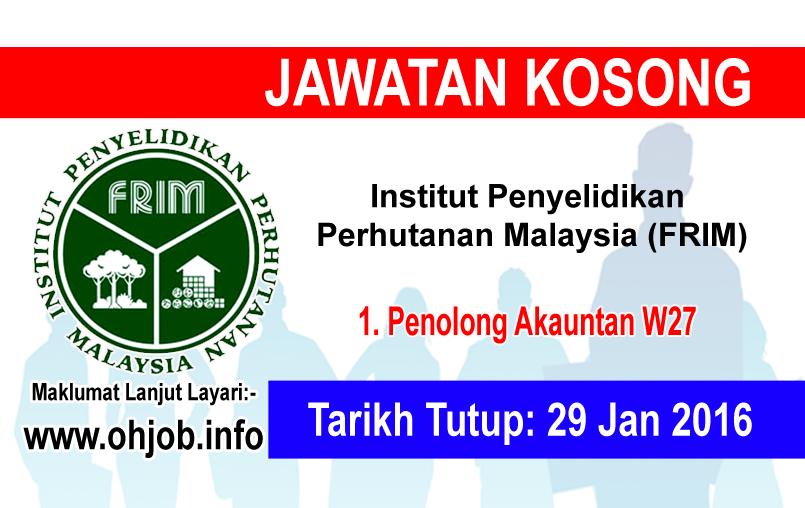Jawatan Kerja Kosong Institut Penyelidikan Perhutanan Malaysia (FRIM) logo www.ohjob.info januari 2016