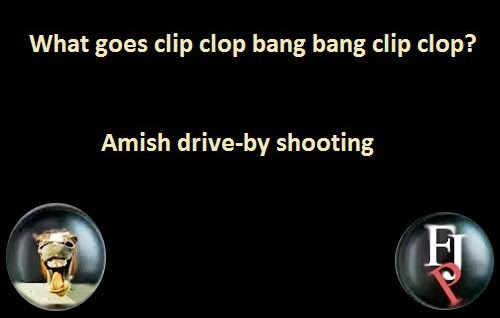 Funny Amish Joke Picture Meme - What goes clip clop bang bang clip clop?  Amish drive-by shooting
