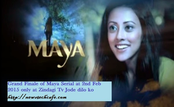 Maya Tv Serial Grand Finale on 2nd February  2015 on Zindagi Tv