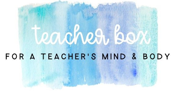 Teacher Box for Self Care