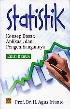 toko buku rahma: buku STATISTIK KONSEP DASAR, APLIKASI DAN PENGEMBANGANNYA EDISI KEDUA, pengarang agus irianto, penerbit kencana