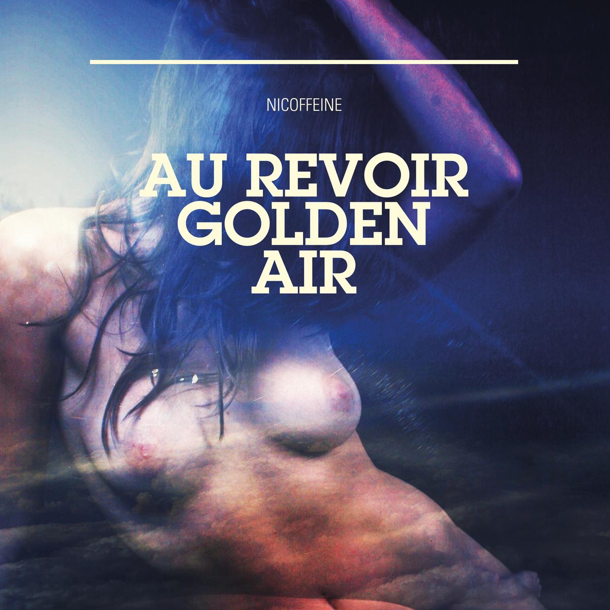 Heavy mental nicoffeine au revoir golden air - Revoir c dans l air ...