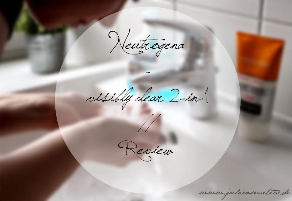Neutrogena visibly clear 2 in 1 Reinigung und Maske