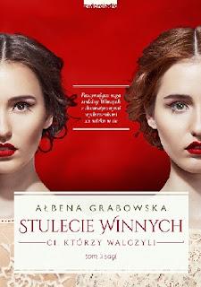 """""""Stulecie Winnych. Ci ktorzy walczyli"""" Albena Grabowska"""