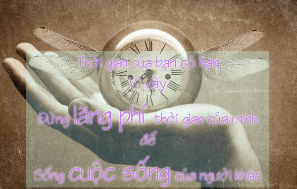 Thời gian, Những câu nói bất hủ về tình yêu, cuộc sống và tình bạn