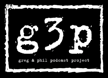 The Greg and Phil Podcast Project
