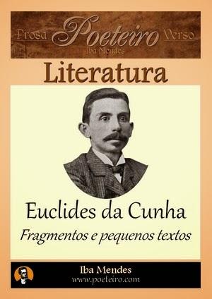Euclides da Cunha - Fragmentos e pequenos textos - Iba Mendes