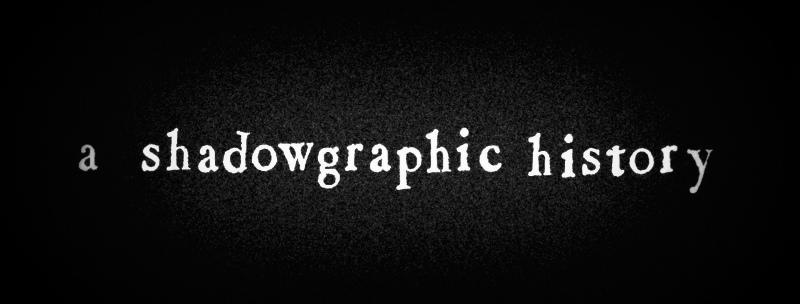 a shadowgraphic history