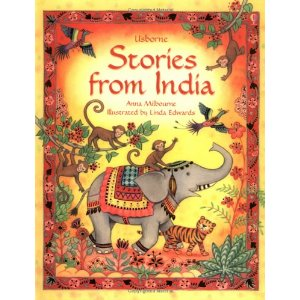 Anna Milbourne's Stories from India, published by Usborne, covers a lot of ...