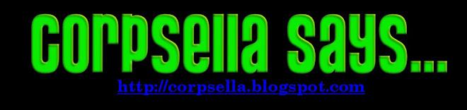 Corpsella Says...