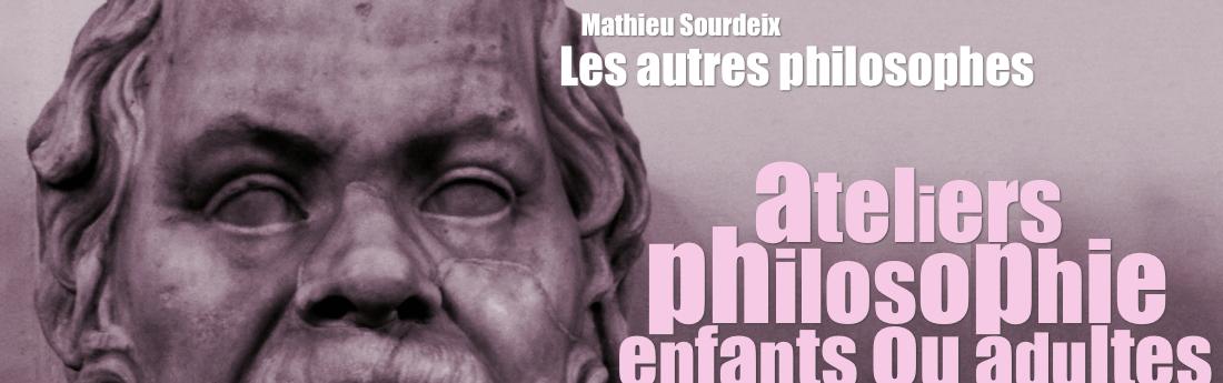 Les autres philosophes | Philosophie pour enfants ou adultes