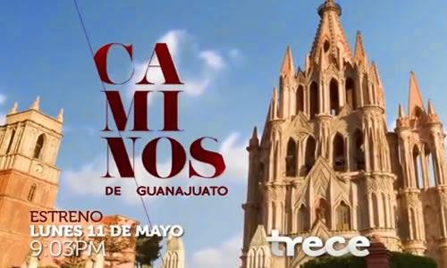 Caminos de Guanajuato capítulos completos