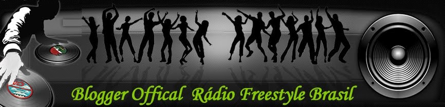 Radio Freestyle Brasil - The best Webradio station of freestyle Music in the Brasil!