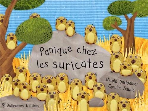 Panique chez les suricates - Nicole Snitselaar & Coralie Saudo
