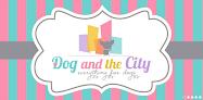 Dog and the City ~ Köpekler için tasarlanmış en kaliteli site!