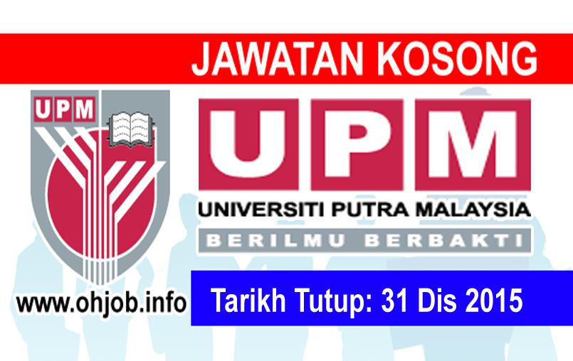 Jawatan Kerja Kosong Universiti Putra Malaysia (UPM) logo www.ohjob.info disember 2015