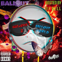 "Ballout ""Welcome 2 Ballout World"" hosted by DJ Rell"