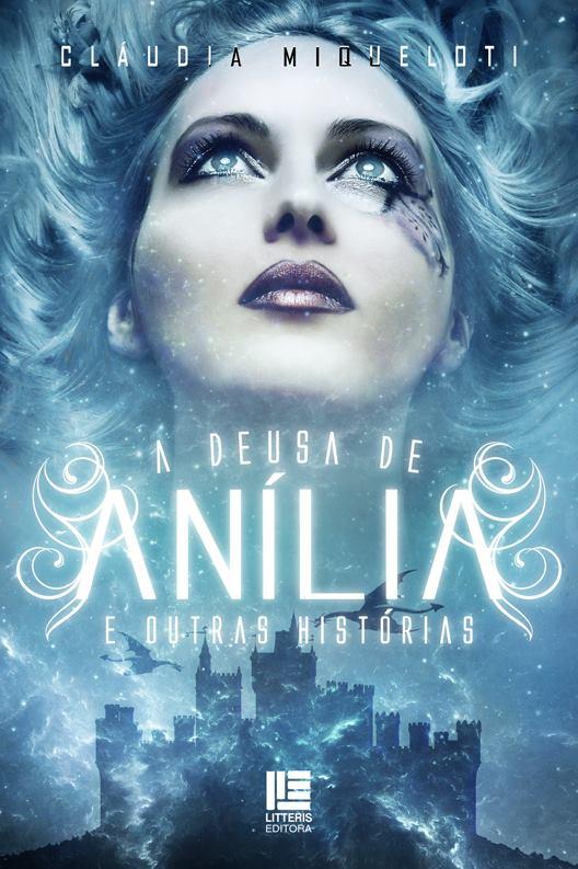 A Deusa de Anília e Outras Histórias