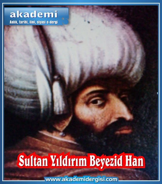 Sultan Yıldırım Beyezid Han Kimdir?