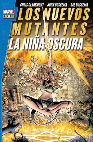 Marvel Gold. Los Nuevos Mutantes: La niña oscura